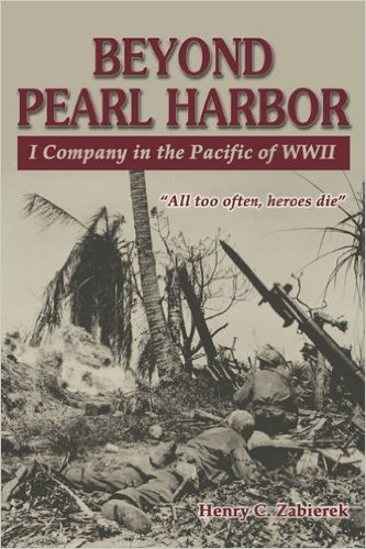 Beyond Pearl Harbor I Company in the Pacific of WWII